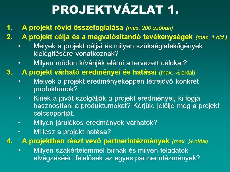 PROJEKTVÁZLAT 1. 1.A projekt rövid összefoglalása (max.