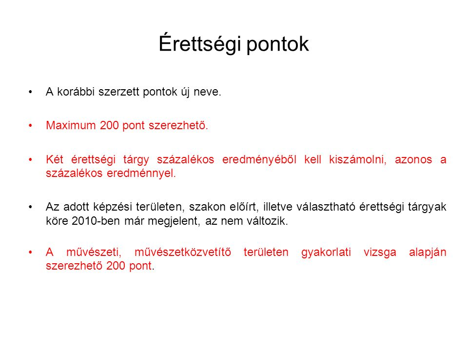 Érettségi pontok A korábbi szerzett pontok új neve.