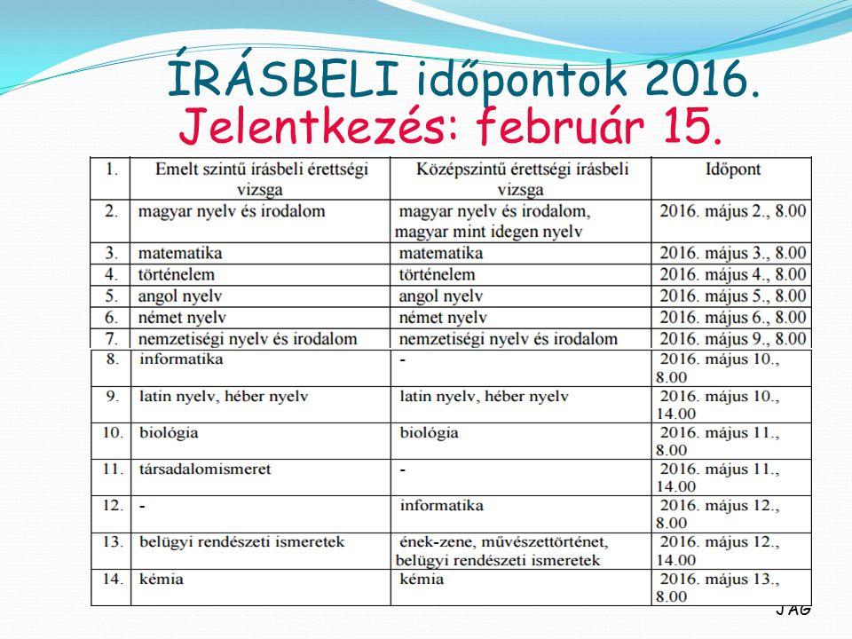 ÍRÁSBELI időpontok 2016. Jelentkezés: február 15. JAG