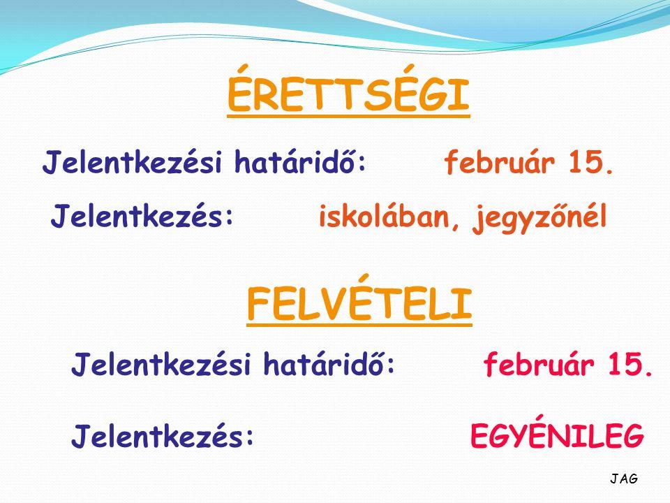 ÉRETTSÉGI Jelentkezési határidő:február 15.