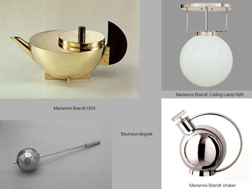 Marianne Brandt 1924 Marianne Brandt: shaker Marianne Brandt: Ceiling Lamp1926 Bauhaus tárgyak