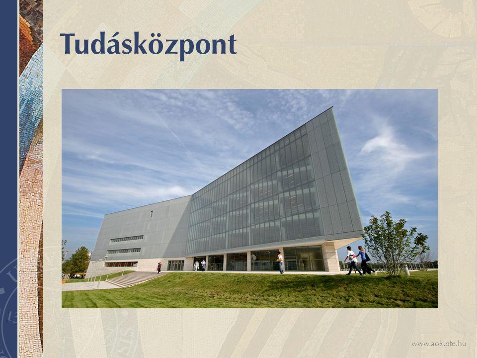 www.aok.pte.hu Tudásközpont