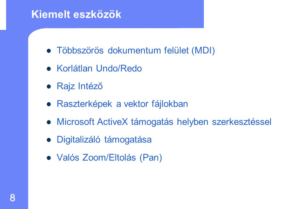 7 Kompatibilitás a CAD programozásban AutoLISP Dialog Control Language (DCL) Autodesk Development System (ADS) Visual Basic for Applications (VBA)