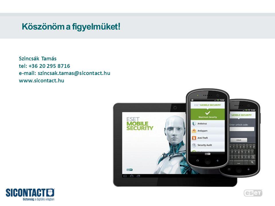 Köszönöm a figyelmüket ! Szincsák Tamás tel: +36 20 295 8716 e-mail: szincsak.tamas@sicontact.hu www.sicontact.hu