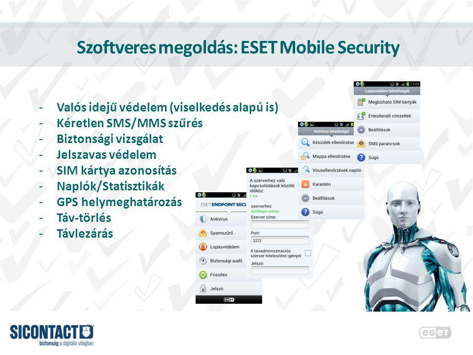 Szoftveres megoldás: ESET Mobile Security -Valós idejű védelem (viselkedés alapú is) -Kéretlen SMS/MMS szűrés -Biztonsági vizsgálat -Jelszavas védelem