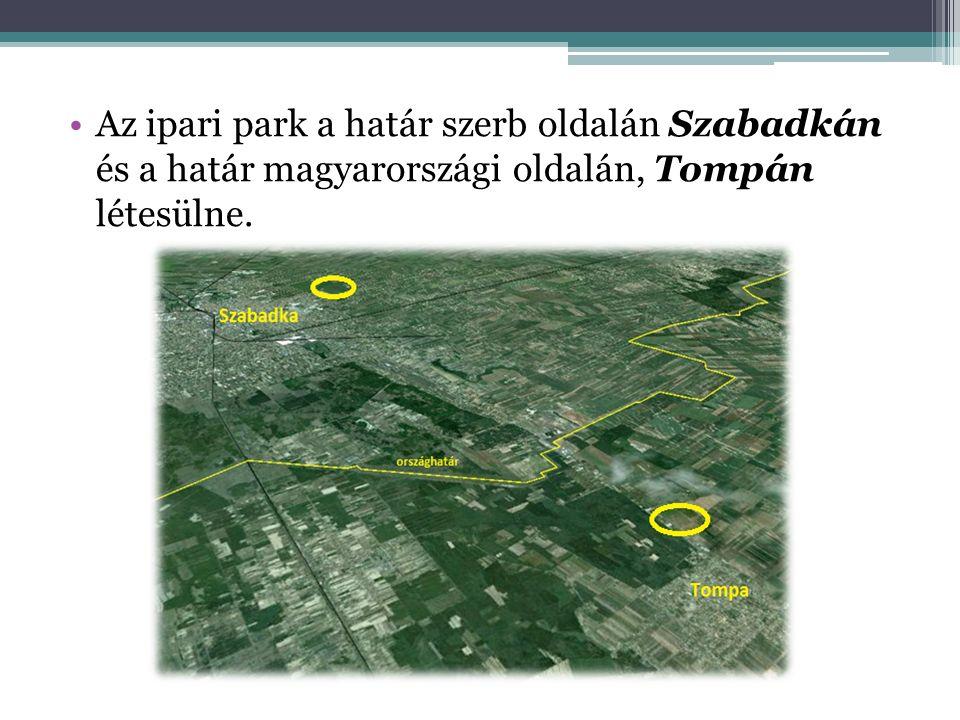 Az ipari park a határ szerb oldalán Szabadkán és a határ magyarországi oldalán, Tompán létesülne.