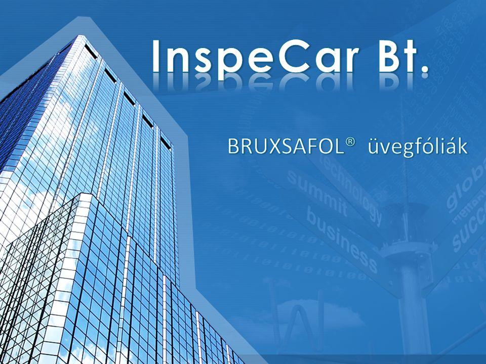  1993-ban alakult meg  NASA által kifejlesztett üvegfóliák kis- és nagykereskedelme  1996 óta kizárólagos magyarországi forgalmazója a BRUXSAFOL ® fóliáknak