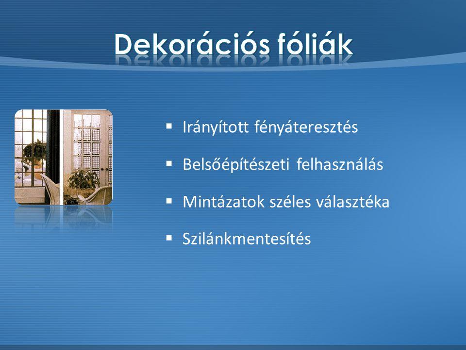  Betörésvédelem  Balesetvédelem, szilánkmentesítés A szociális és munkaügyi miniszter 28/2007.