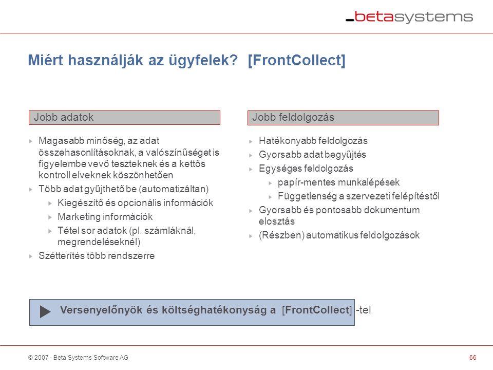 © 2007 - Beta Systems Software AG Miért használják az ügyfelek.