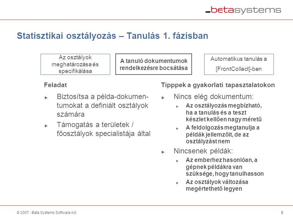 © 2007 - Beta Systems Software AG8 Statisztikai osztályozás – Tanulás 1.