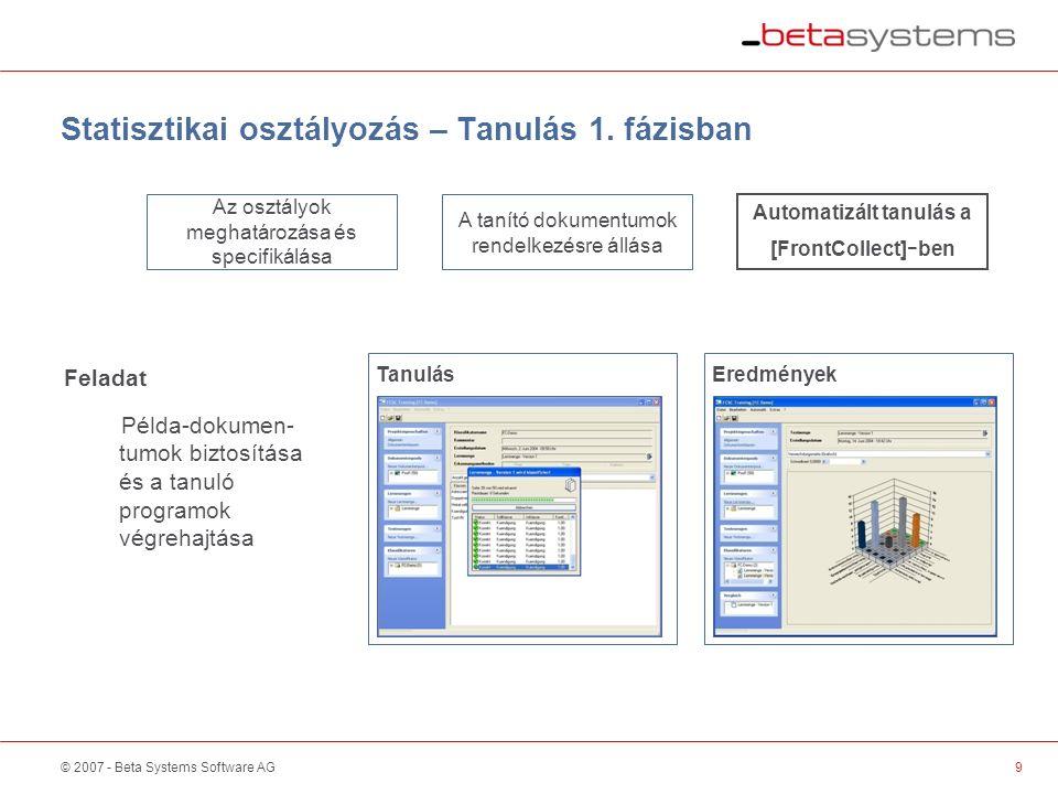 © 2007 - Beta Systems Software AG9 Statisztikai osztályozás – Tanulás 1.