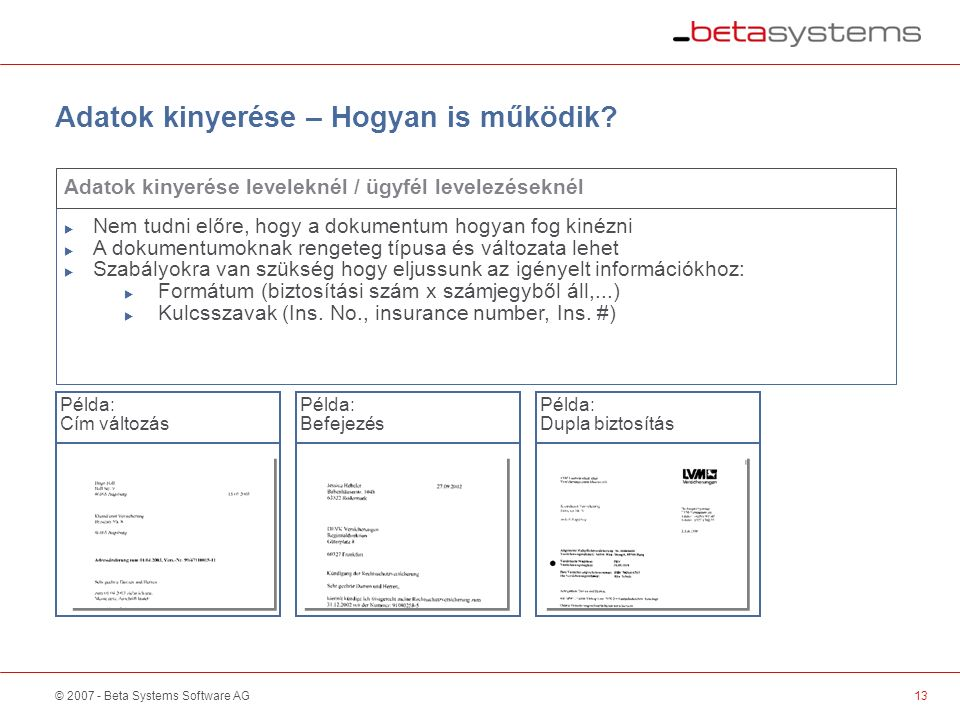 © 2007 - Beta Systems Software AG13 Adatok kinyerése – Hogyan is működik.