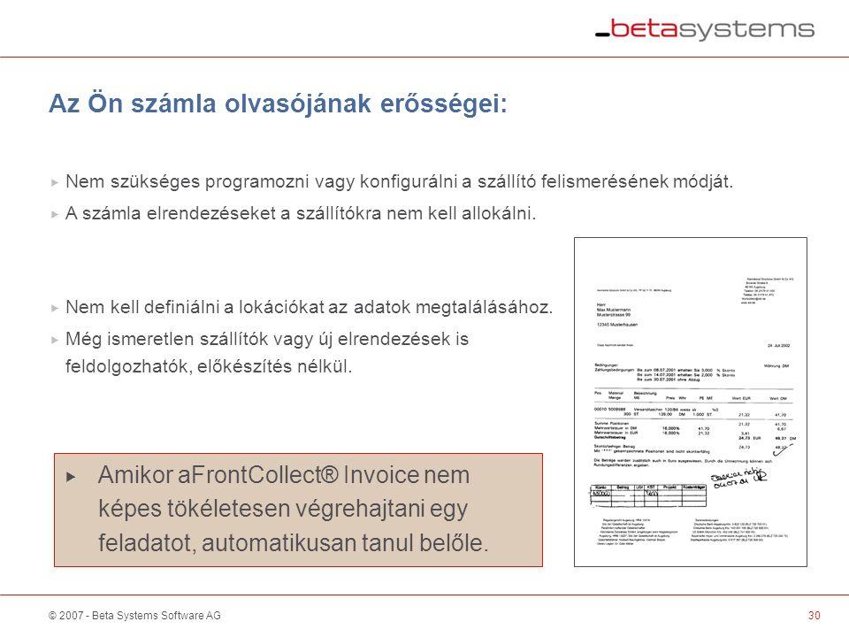 © 2007 - Beta Systems Software AG Az Ön számla olvasójának erősségei:  Nem szükséges programozni vagy konfigurálni a szállító felismerésének módját.