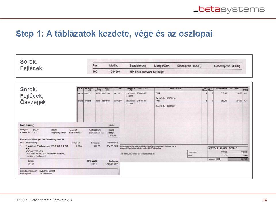 © 2007 - Beta Systems Software AG Step 1: A táblázatok kezdete, vége és az oszlopai Sorok, Fejlécek Sorok, Fejlécek, Összegek 34
