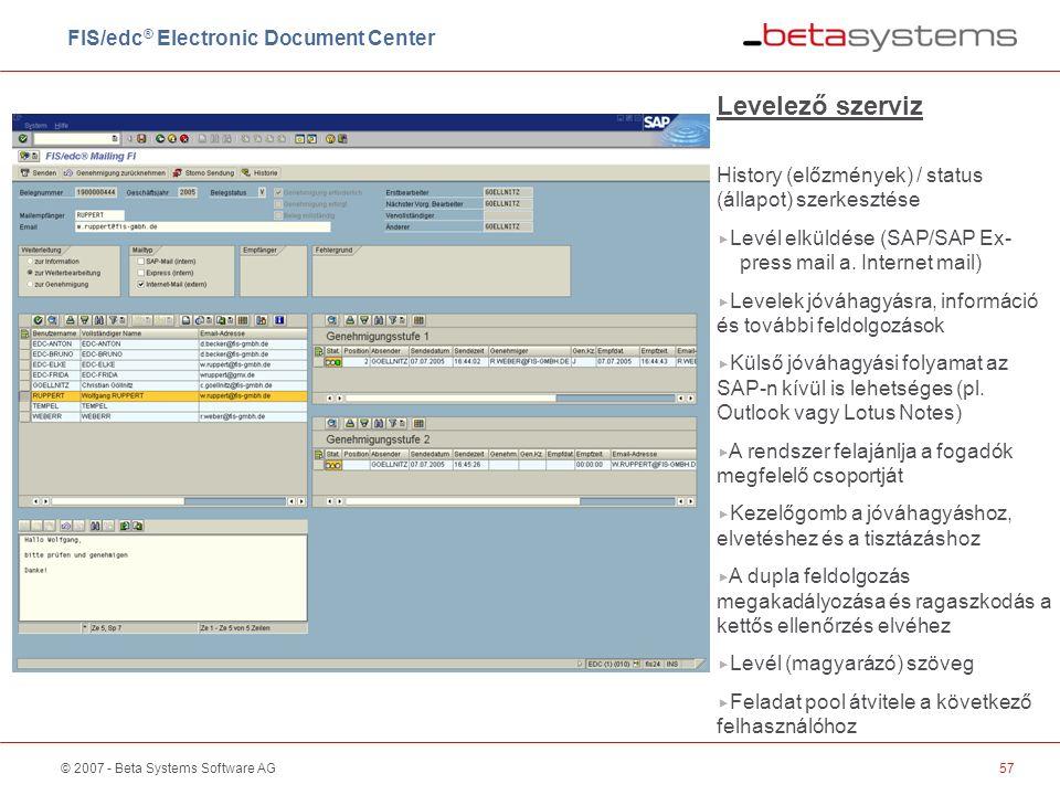 © 2007 - Beta Systems Software AG57 Levelező szerviz History (előzmények) / status (állapot) szerkesztése  Levél elküldése (SAP/SAP Ex- press mail a.