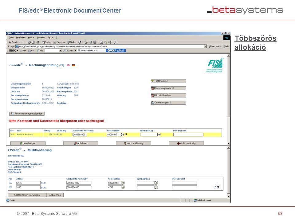 © 2007 - Beta Systems Software AG58 Többszörös allokáció FIS/edc ® Electronic Document Center