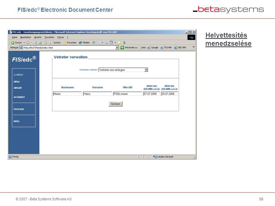 © 2007 - Beta Systems Software AG58 Helyettesítés menedzselése FIS/edc ® Electronic Document Center
