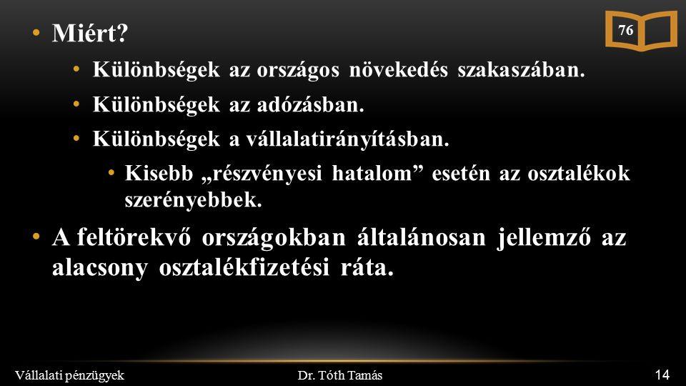 Dr. Tóth Tamás Vállalati pénzügyek 14 Miért. Különbségek az országos növekedés szakaszában.