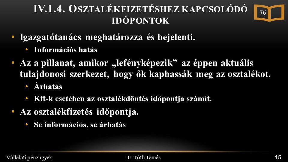 Dr. Tóth Tamás Vállalati pénzügyek 15 IV.1.4.