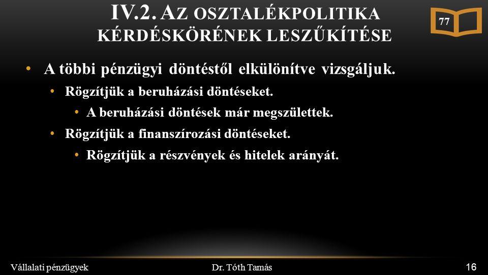 Dr. Tóth Tamás Vállalati pénzügyek 16 IV.2.