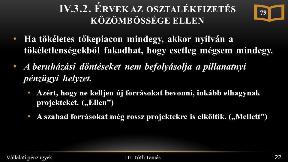 Dr. Tóth Tamás Vállalati pénzügyek 22 IV.3.2.