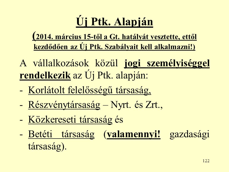 122 Új Ptk. Alapján ( 2014. március 15-től a Gt.