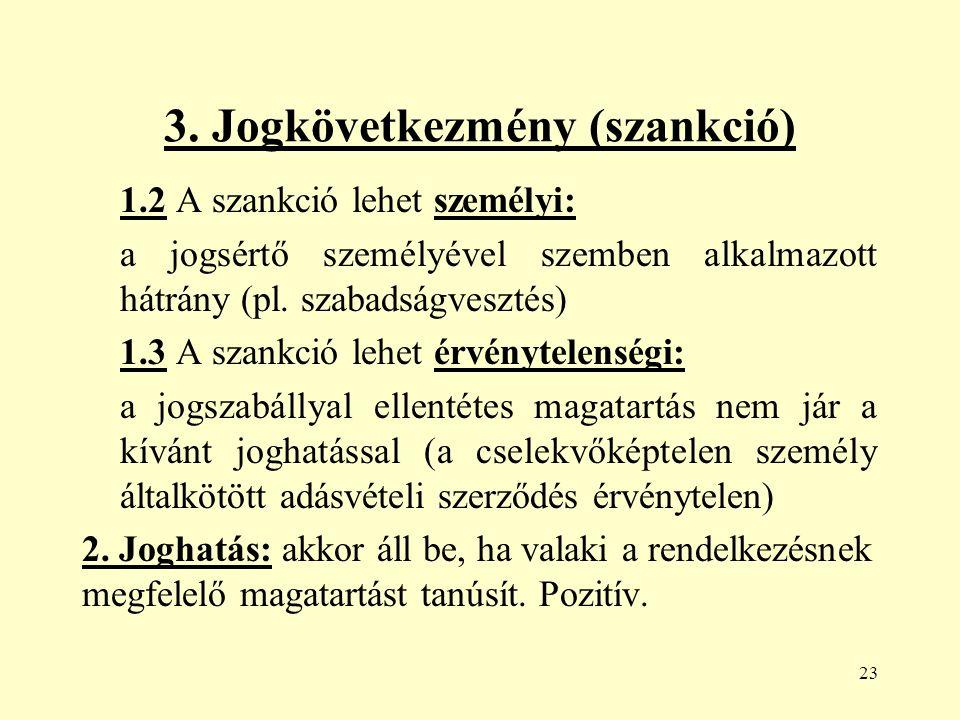 1.2 A szankció lehet személyi: a jogsértő személyével szemben alkalmazott hátrány (pl.