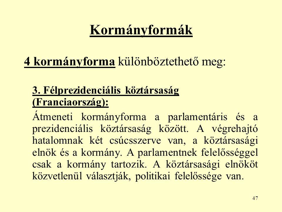47 Kormányformák 4 kormányforma különböztethető meg: 3.