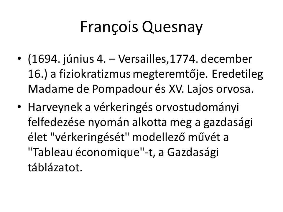 (1694.június 4. – Versailles,1774. december 16.) a fiziokratizmus megteremtője.