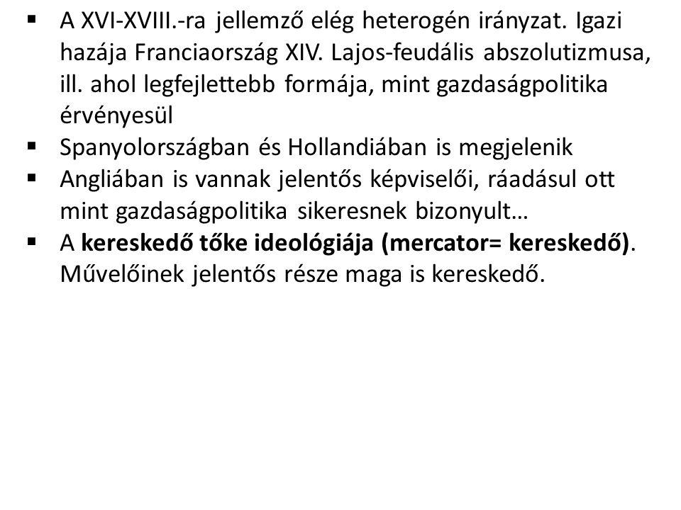  A XVI-XVIII.-ra jellemző elég heterogén irányzat.