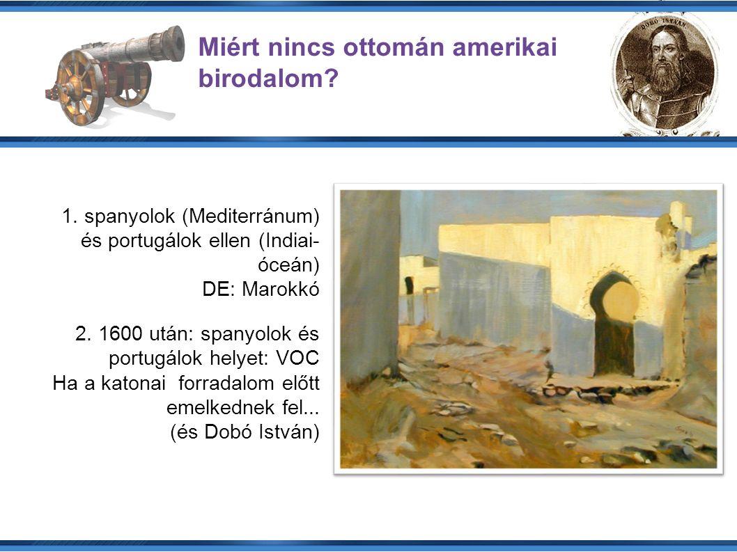 Miért nincs ottomán amerikai birodalom. 1.