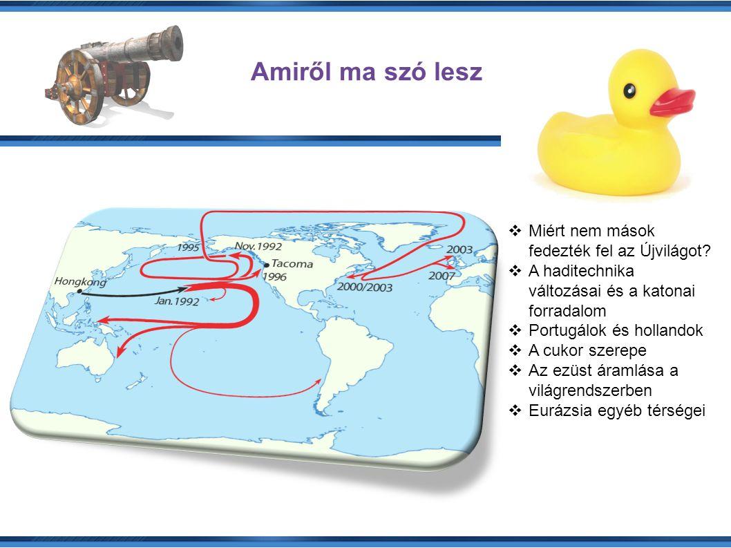 A geográfia számít (Ibéria és az atlanti part vs Kína és az iszlám világ) A történelmi helyzet számít (más lényegesnek látszó kérdések.