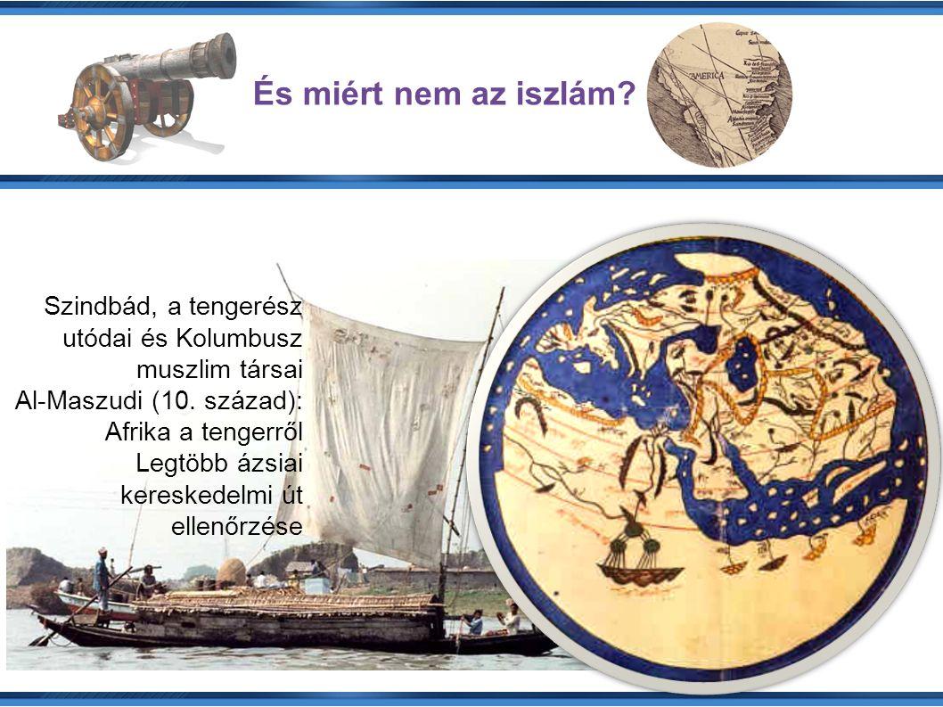 És miért nem az iszlám. Szindbád, a tengerész utódai és Kolumbusz muszlim társai Al-Maszudi (10.