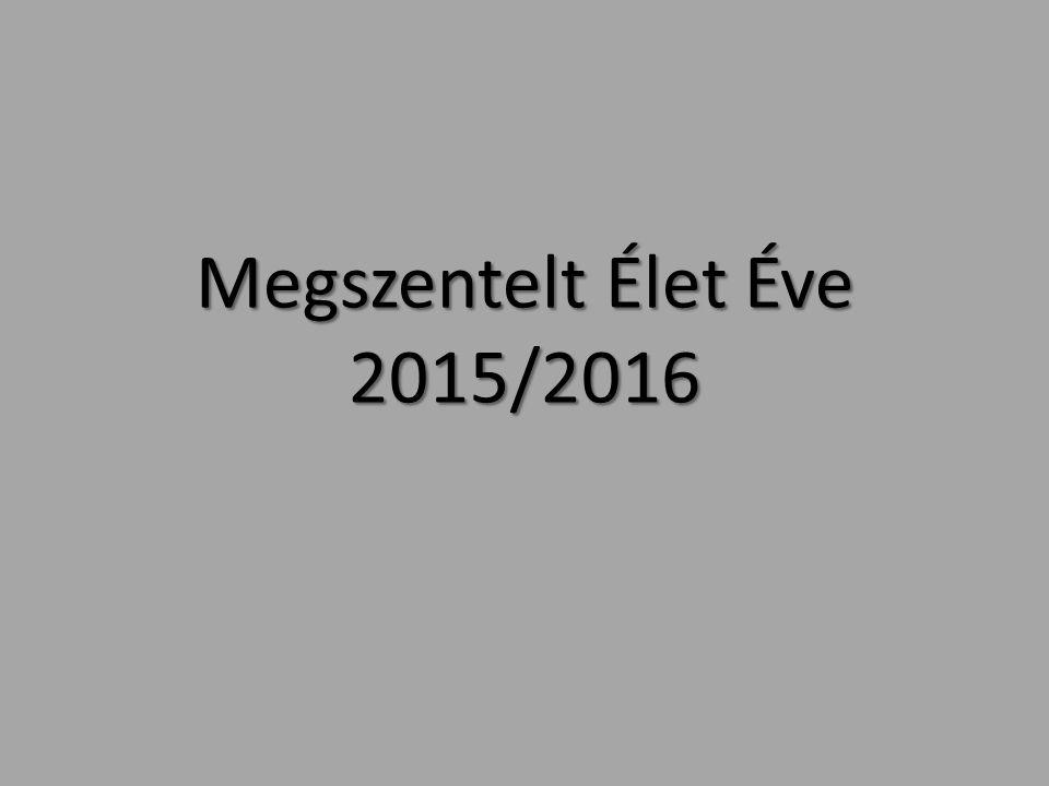 Megszentelt Élet Éve 2015/2016