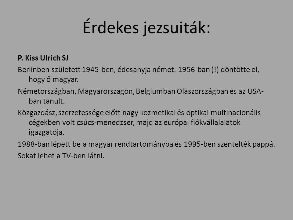 Érdekes jezsuiták: P. Kiss Ulrich SJ Berlinben született 1945-ben, édesanyja német.