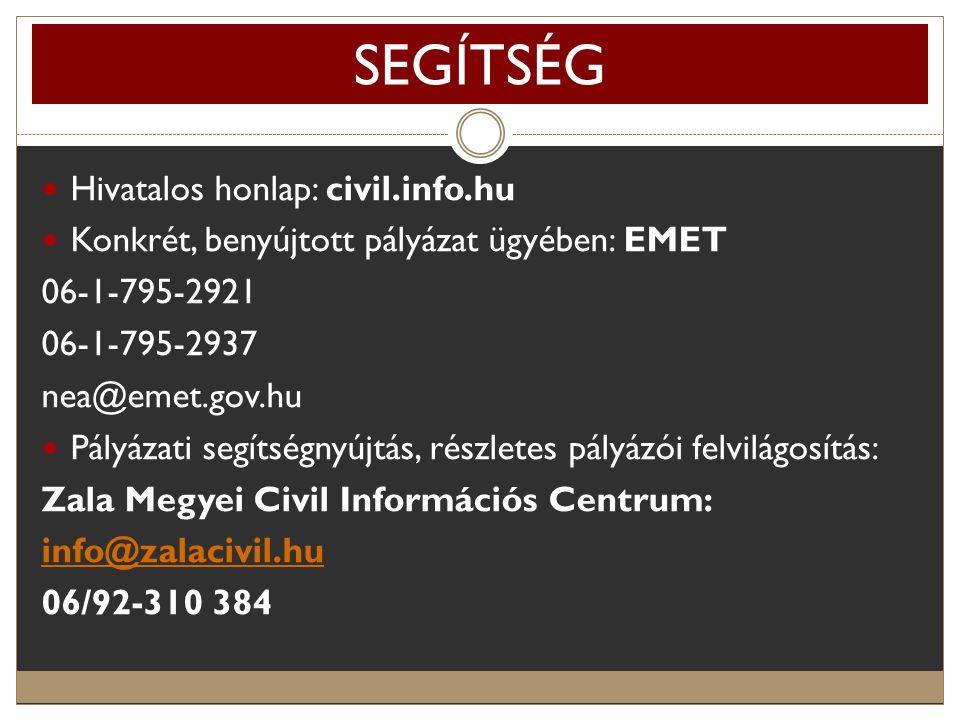 SEGÍTSÉG Hivatalos honlap: civil.info.hu Konkrét, benyújtott pályázat ügyében: EMET 06-1-795-2921 06-1-795-2937 nea@emet.gov.hu Pályázati segítségnyúj