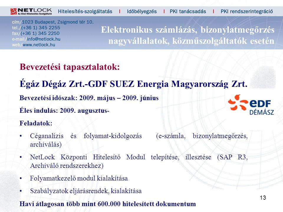 13 Bevezetési tapasztalatok: Égáz Dégáz Zrt.-GDF SUEZ Energia Magyarország Zrt.