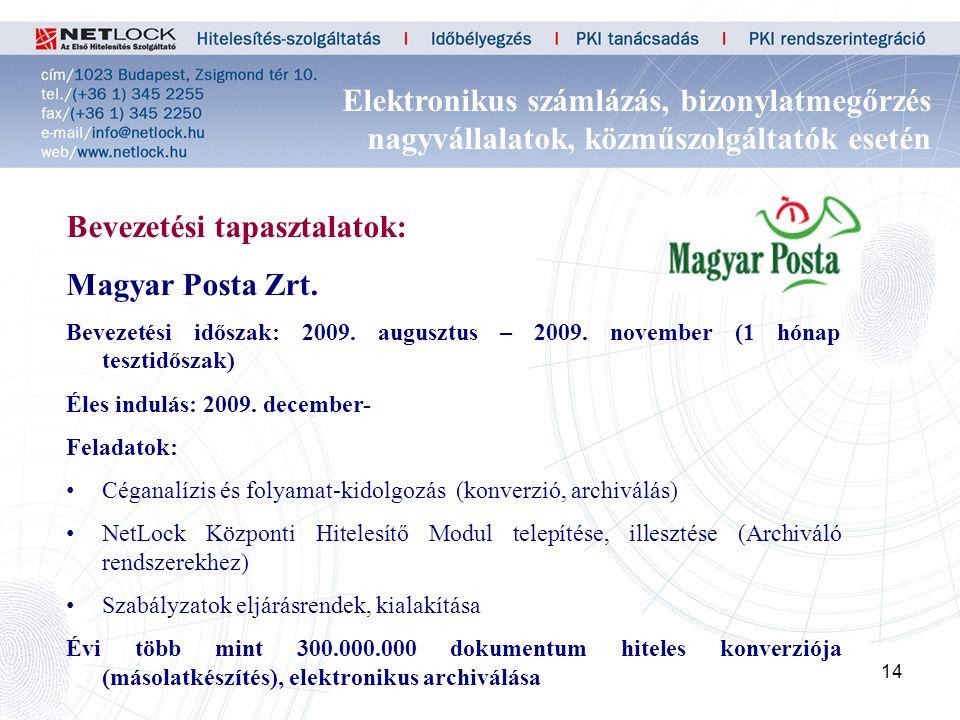 14 Bevezetési tapasztalatok: Magyar Posta Zrt. Bevezetési időszak: 2009.