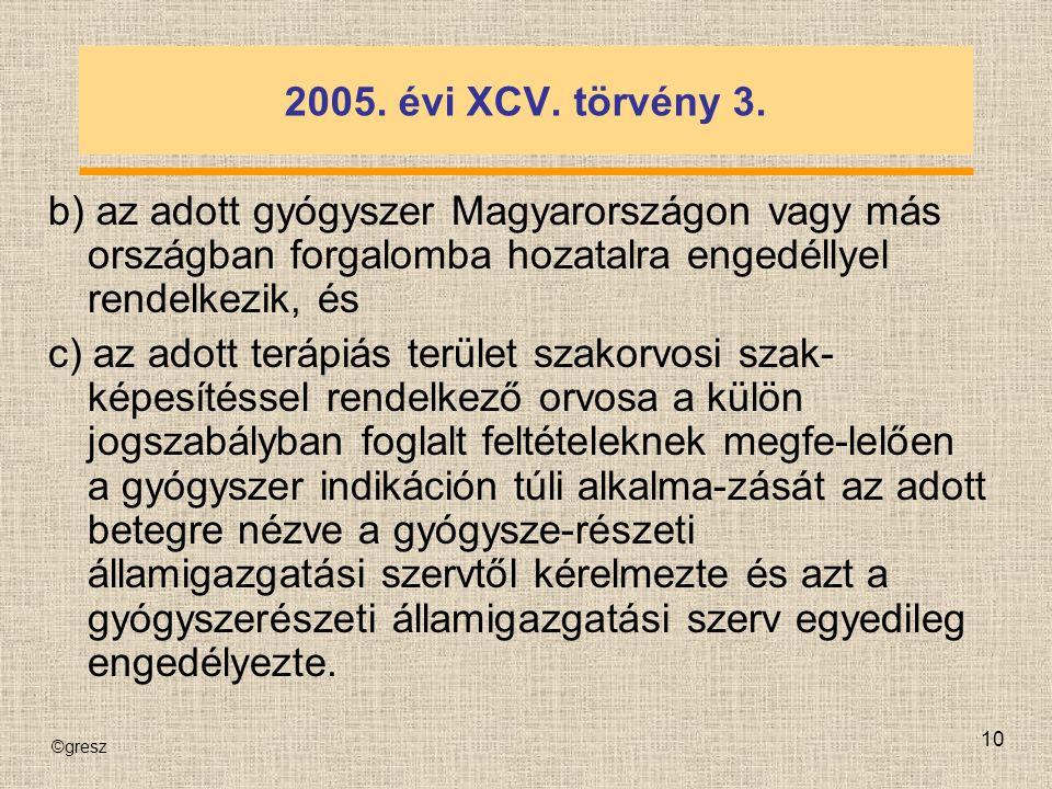 ©gresz 10 2005. évi XCV. törvény 3.