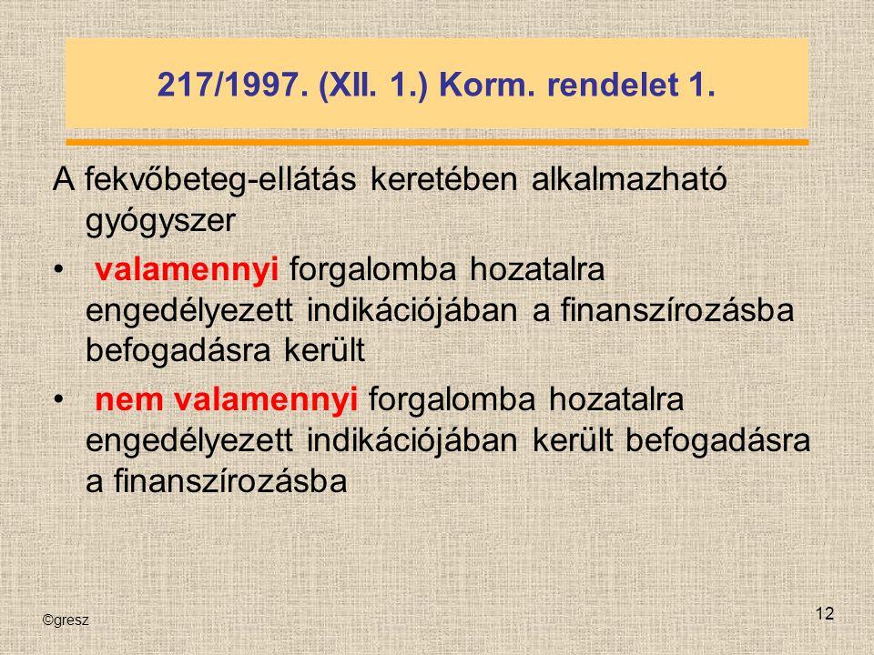 ©gresz 12 217/1997. (XII. 1.) Korm. rendelet 1.