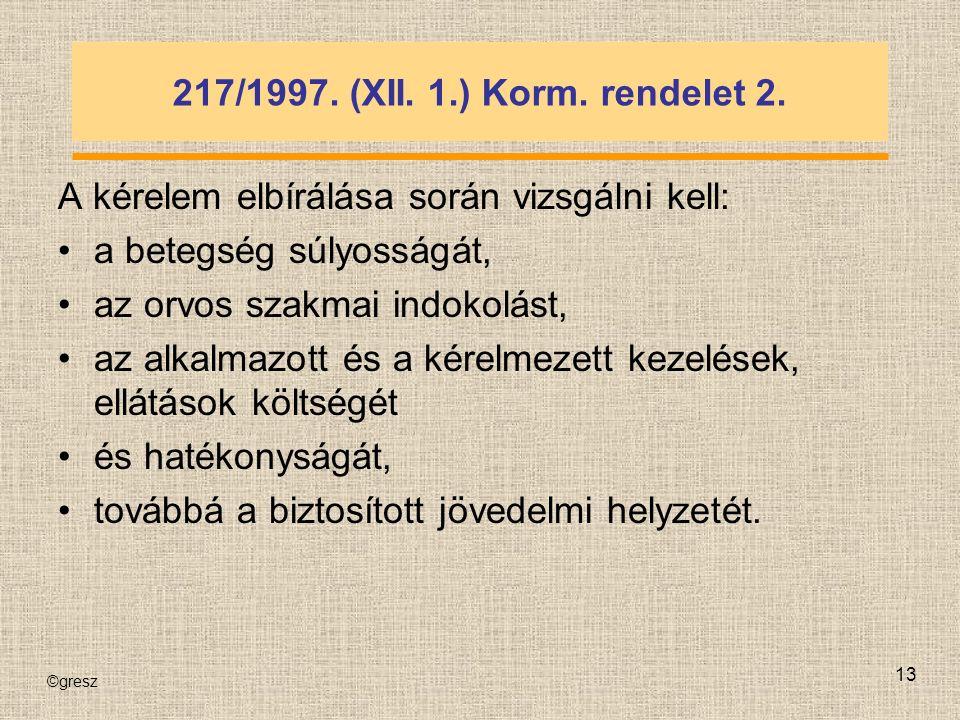 ©gresz 13 217/1997. (XII. 1.) Korm. rendelet 2.