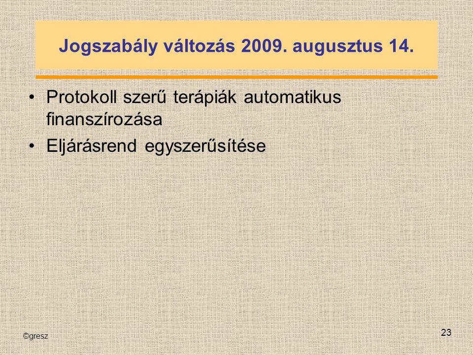 ©gresz 23 Jogszabály változás 2009. augusztus 14.