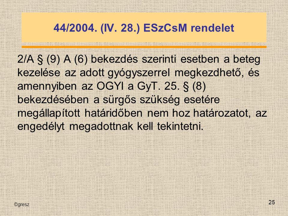 ©gresz 25 44/2004. (IV.