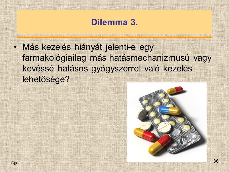©gresz 36 Dilemma 3.