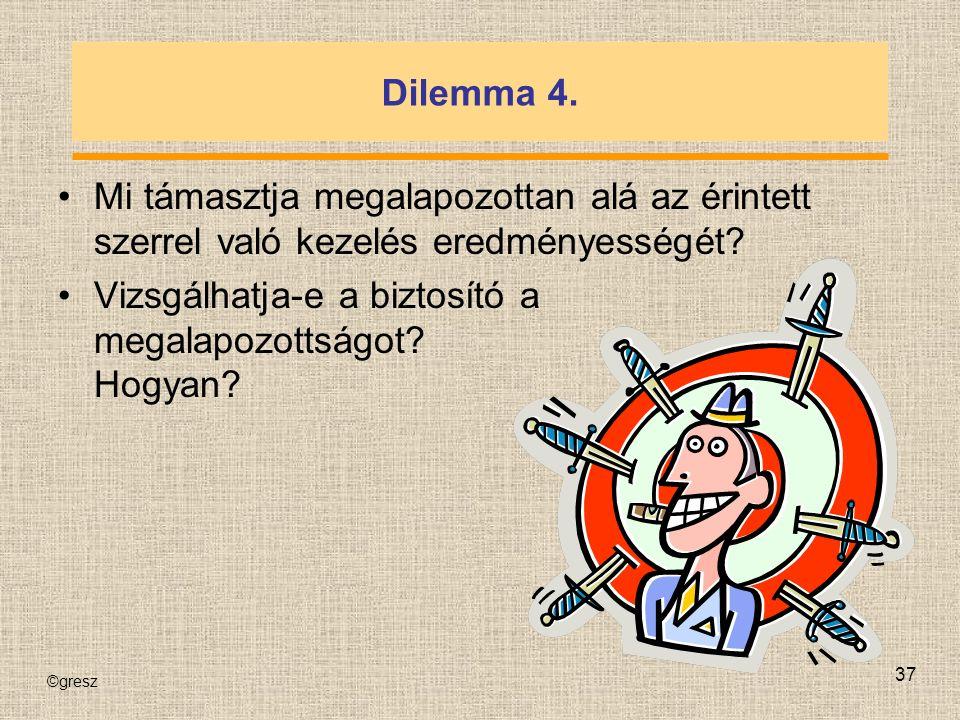 ©gresz 37 Dilemma 4.