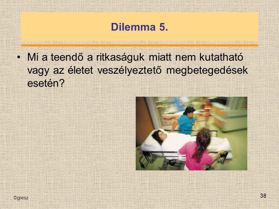 ©gresz 38 Dilemma 5.
