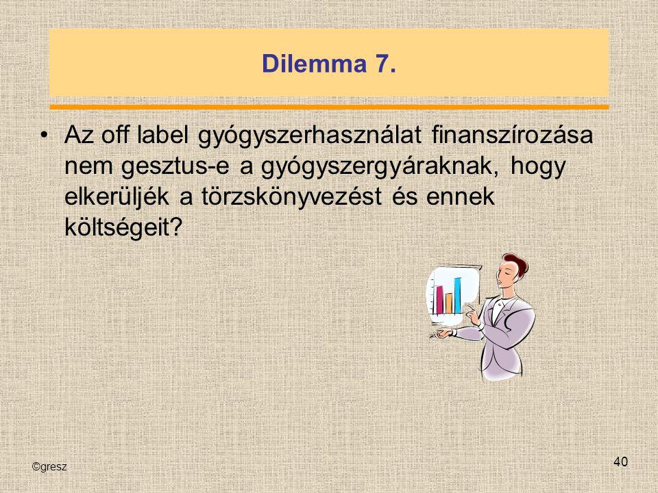 ©gresz 40 Dilemma 7.
