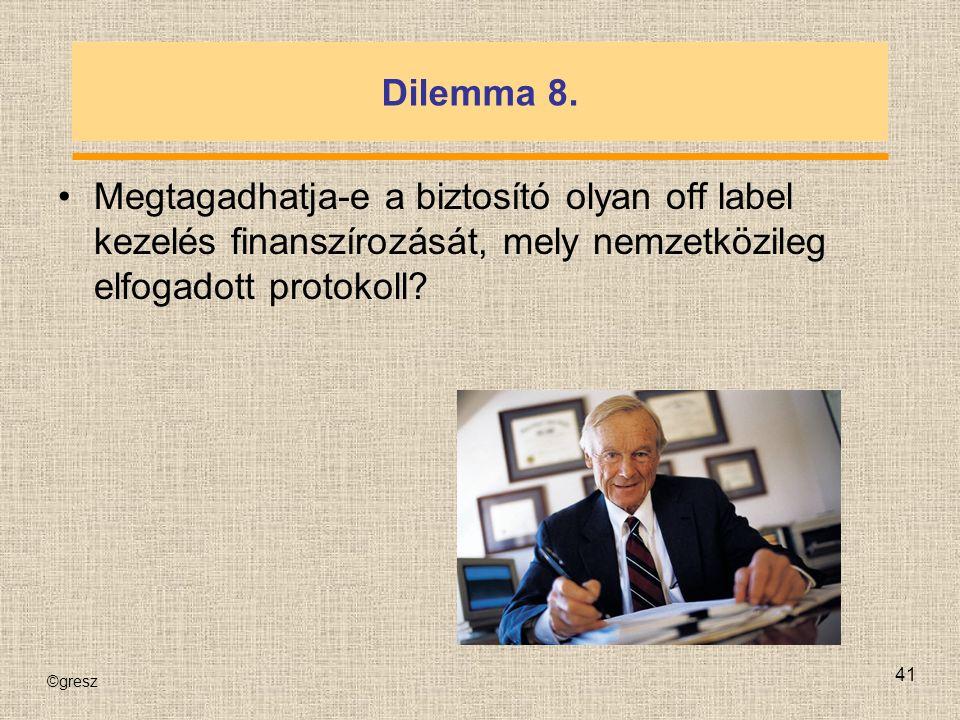 ©gresz 41 Dilemma 8.