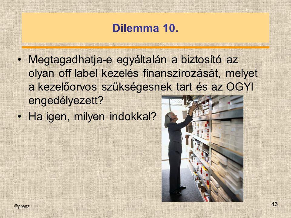 ©gresz 43 Dilemma 10.