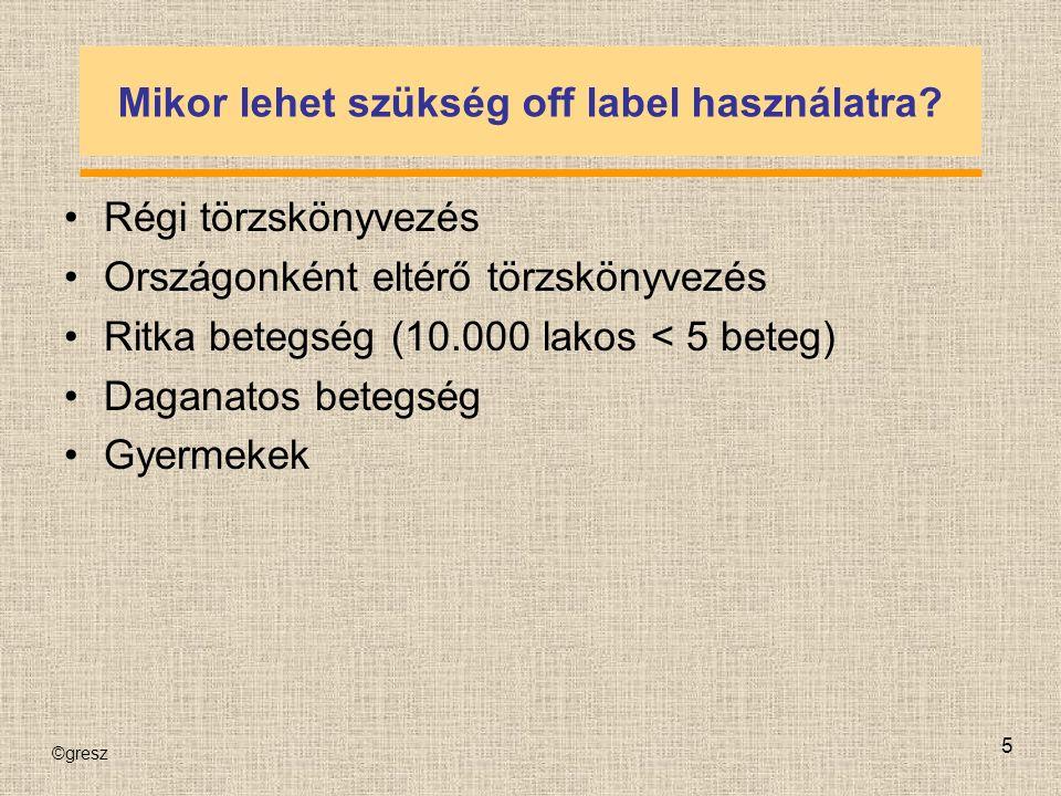 ©gresz 5 Mikor lehet szükség off label használatra.